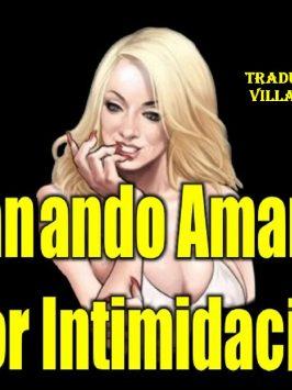 Ganando a Amanda por intimidación