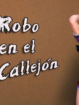 Robo en el Callejón 02