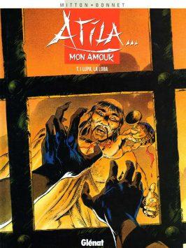 Atila mon amour 01- Lupa la loba [Glenat]